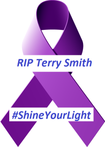 RIP Terry Smith-#ShineYourLight